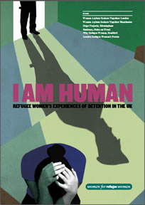 women for refugee women, Yarl's Wood, female asylum seekers, I am Human, research