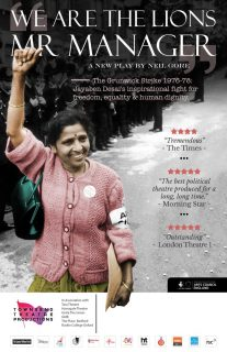 the Grunwick Strike, new play, tour starts, Jayaben Desai, We are Lions Mr Manager,