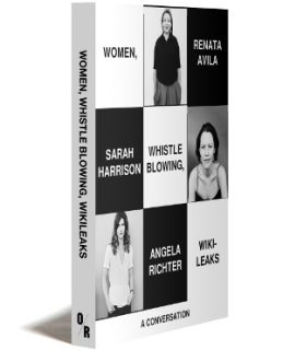 Angela Richter, Sarah Harrison, Renate Avila, Women Whistleblowing Wikileaks, book