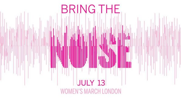 Bring the Noise, protest Trump's UK visit, 13 July, Womens March London