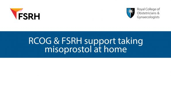 RCOG, FSRH, WHO, early abortion, misoprostol, at home