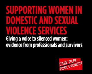 Fair Play For Women, report, single sex services, violence against women and girls, sex self-ID,