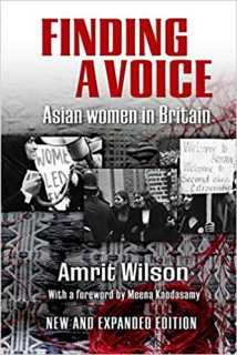 Amrit Wilson, book, republished, Finding a Voice, south Asian women, in Britain, gendered racism,