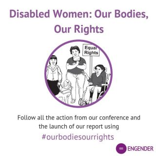 Engender, disabled women, women's rights, contraception, parenting, report, Our Bodies Our Rights, conference