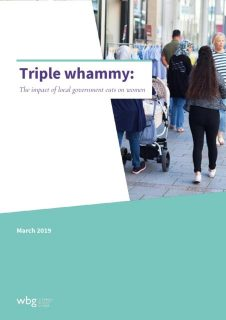 report, Triple whammy – the impact of local government cuts on Women, the Women's Budget Group, local government cuts, central government spending, women's lives,