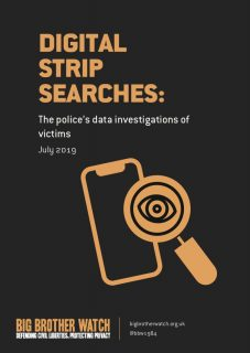 Big Brother Watch, report, police, the police's data investigation of victims, Digital Strip Searches, report,